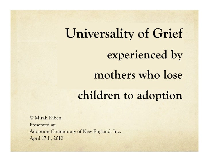 Universality of Grief                                  experienced by                            mothers who lose         ...