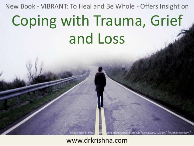 www.drkrishna.com New Book - VIBRANT: To Heal and Be Whole - Offers Insight on Coping with Trauma, Grief Image credit: htt...