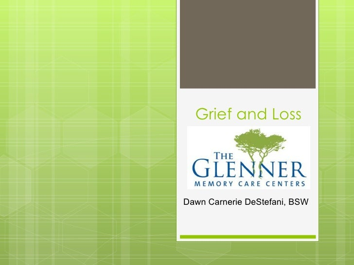 Grief and LossDawn Carnerie DeStefani, BSW
