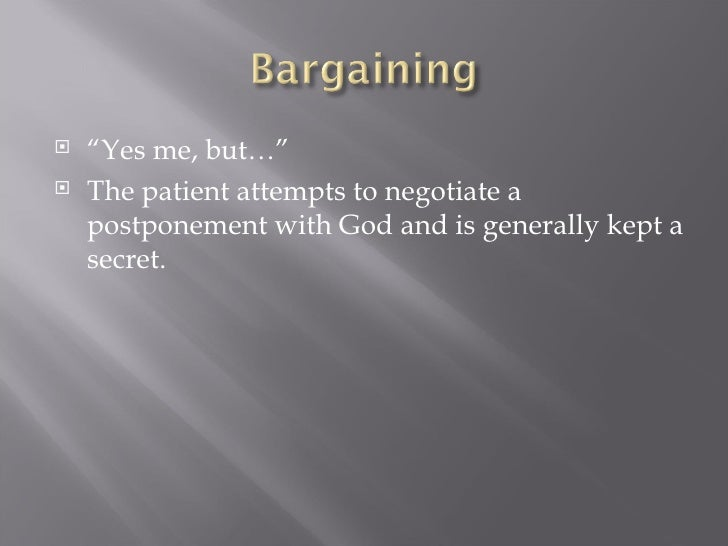 """<ul><li>"""" Yes me, but…"""" </li></ul><ul><li>The patient attempts to negotiate a postponement  with God and is generally kept..."""