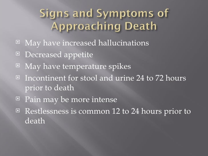<ul><li>May have increased hallucinations </li></ul><ul><li>Decreased appetite </li></ul><ul><li>May have temperature spik...