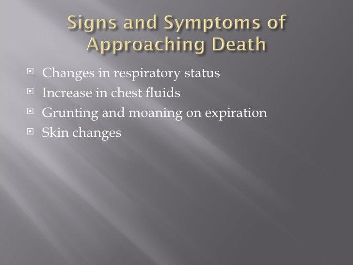 <ul><li>Changes in respiratory status </li></ul><ul><li>Increase in chest fluids </li></ul><ul><li>Grunting and moaning on...
