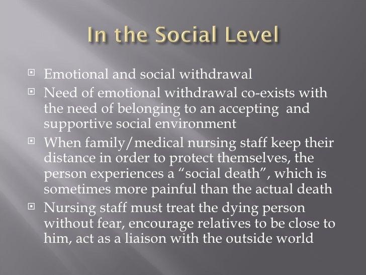<ul><li>Emotional and social withdrawal </li></ul><ul><li>Need of emotional withdrawal co-exists with the need of belongin...