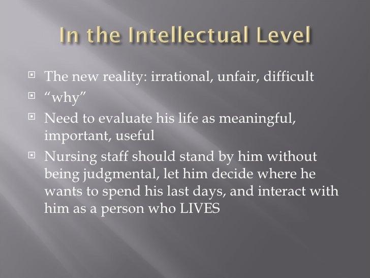 "<ul><li>The new reality: irrational, unfair, difficult </li></ul><ul><li>"" why"" </li></ul><ul><li>Need to evaluate his lif..."