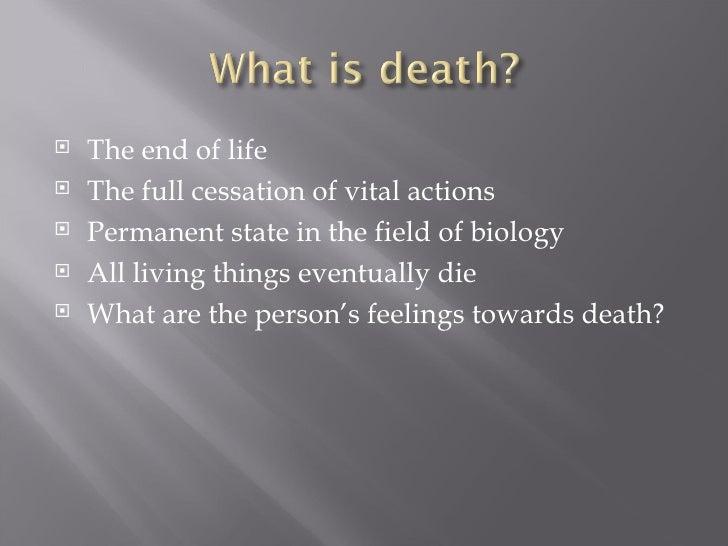 <ul><li>The end of life </li></ul><ul><li>The full cessation of vital actions </li></ul><ul><li>Permanent state in the fie...