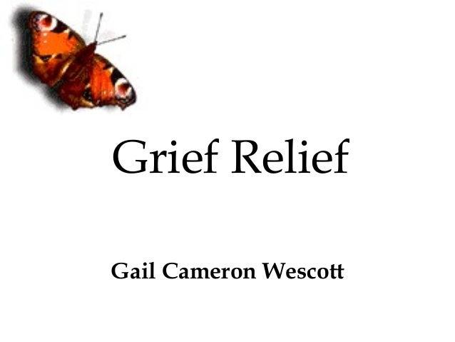 Grief Relief Gail Cameron Wescott