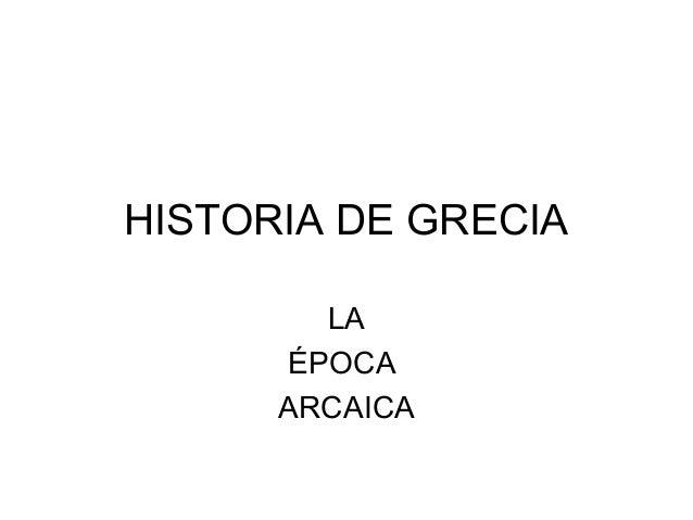 HISTORIA DE GRECIA LA ÉPOCA ARCAICA