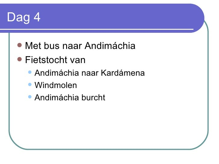 Dag 4 <ul><li>Met bus naar Andim á chia  </li></ul><ul><li>Fietstocht van  </li></ul><ul><ul><li>Andim á chia naar Kard á ...