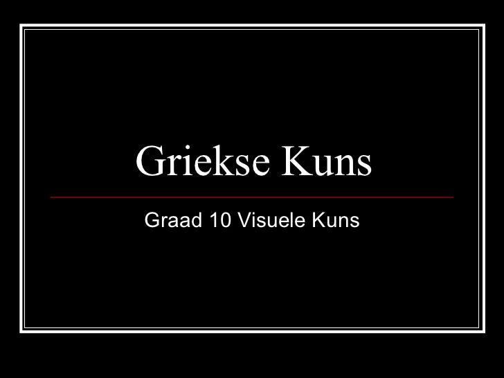 Griekse Kuns Graad 10 Visuele Kuns
