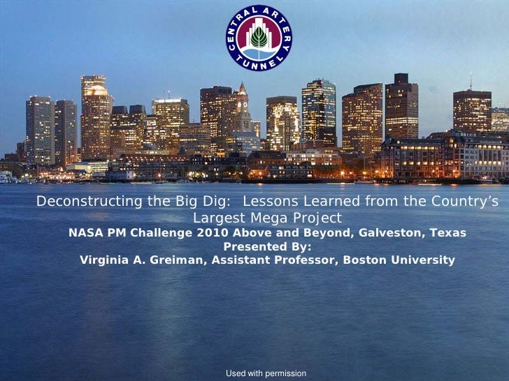 Deconstructing the Big Dig: Lessons Learned from the Country's                      Largest Mega Project          NASA PM ...