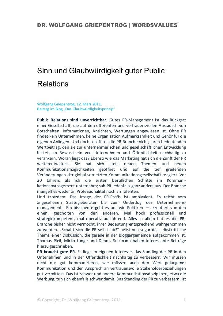 DR. WOLFGANG GRIEPENTROG | WORDSVALUESSinn und Glaubwürdigkeit guter PublicRelationsWolfgang Griepentrog, 12. März 2011,Be...