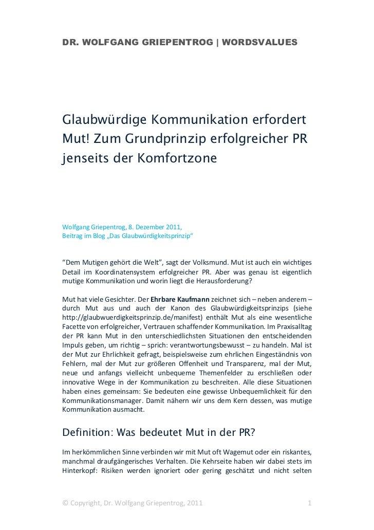 DR. WOLFGANG GRIEPENTROG | WORDSVALUESGlaubwürdige Kommunikation erfordertMut! Zum Grundprinzip erfolgreicher PRjenseits d...