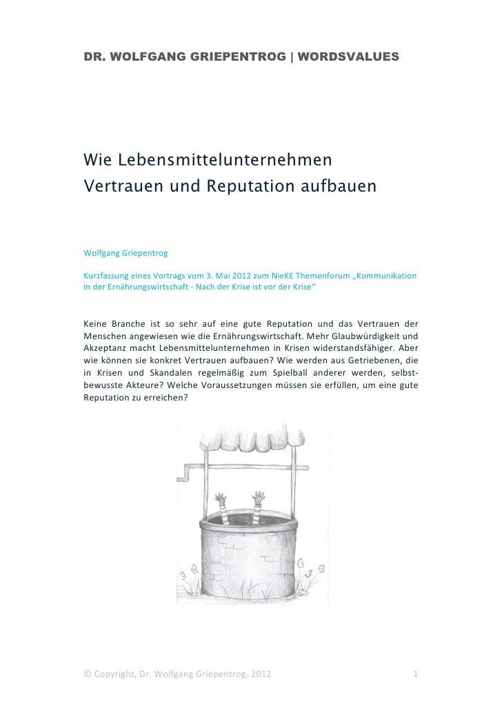 DR. WOLFGANG GRIEPENTROG | WORDSVALUESWie LebensmittelunternehmenVertrauen und Reputation aufbauenWolfgang GriepentrogKurz...