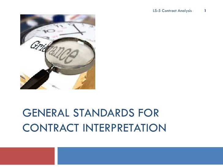 GENERAL STANDARDS FOR CONTRACT INTERPRETATION LS-5 Contract Analysis