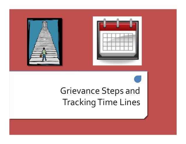 GrievanceStepsand TrackingTimeLines