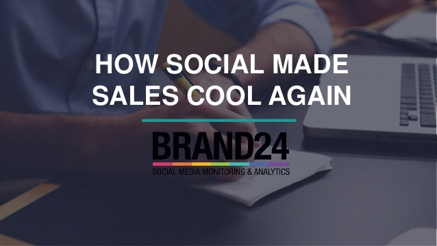 HOW SOCIAL MADE SALES COOL AGAIN