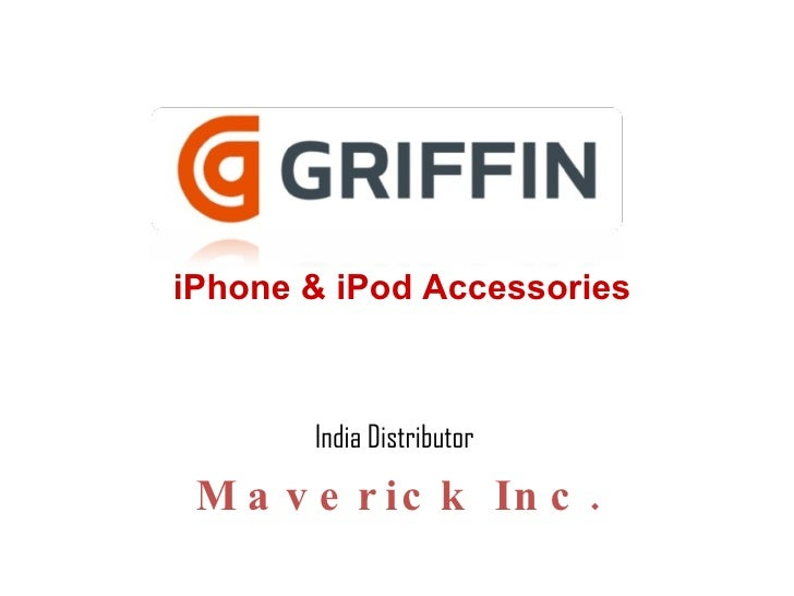 Maverick Inc. India Distributor iPhone & iPod Accessories