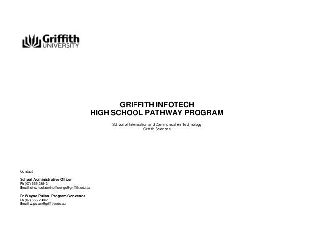 GRIFFITH INFOTECH HIGH SCHOOL PATHWAY PROGRAM School of Information and Communication Technology Griffith Sciences  Contac...