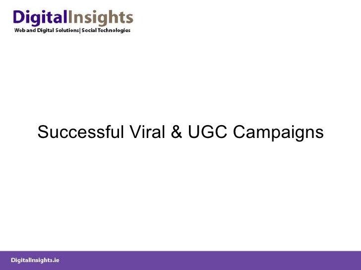 <ul><li>Successful Viral & UGC Campaigns </li></ul>