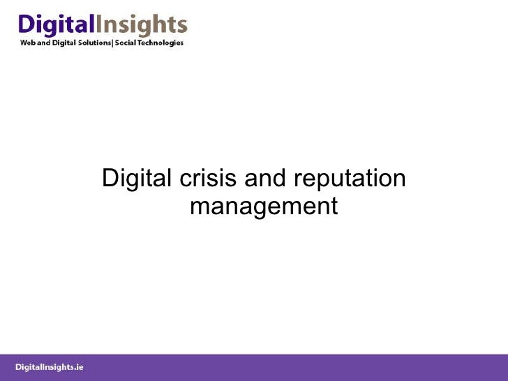 <ul><li>Digital crisis and reputation management </li></ul>