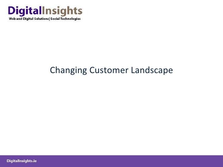 Changing Customer Landscape