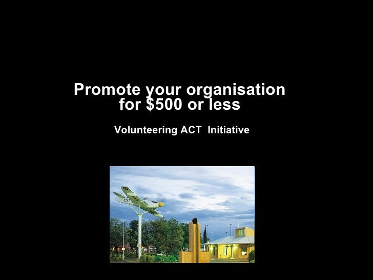 Promote your organisation  for $500 or less   Volunteering ACT  Initiative