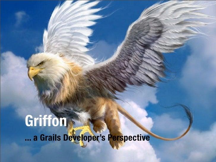 Griffon ... a Grails Developer's Perspective