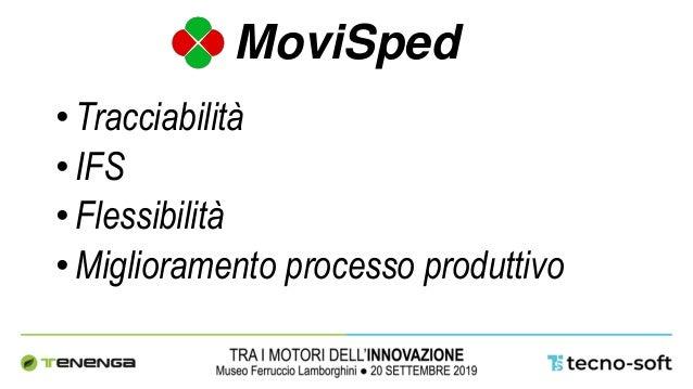 MoviSped •Tracciabilità •IFS •Flessibilità •Miglioramento processo produttivo