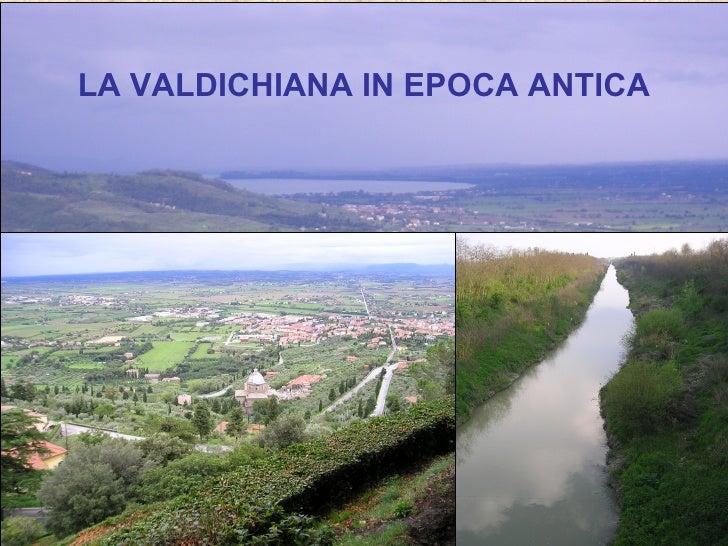 LA VALDICHIANA IN EPOCA ANTICA