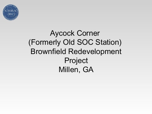Aycock Corner (Formerly Old SOC Station) Brownfield Redevelopment Project Millen, GA