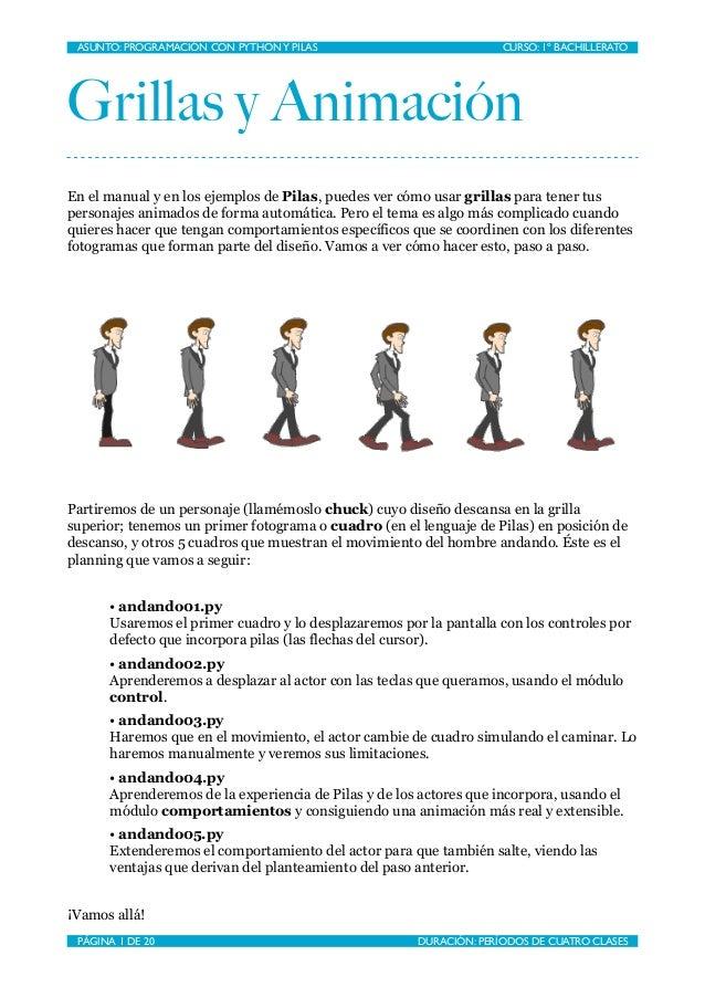 ASUNTO: PROGRAMACIÓN CON PYTHON Y PILAS                       CURSO: 1º BACHILLERATOGrillas y AnimaciónEn el manual y en...