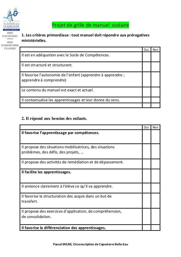Projet de grille de manuel scolaire 1. Les critères primordiaux : tout manuel doit répondre aux prérogatives ministérielle...