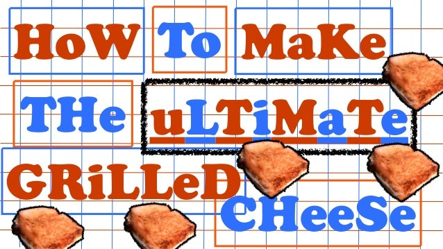 HoW To THe MaKe CHeeSe GRiLLeD uLTiMaTe