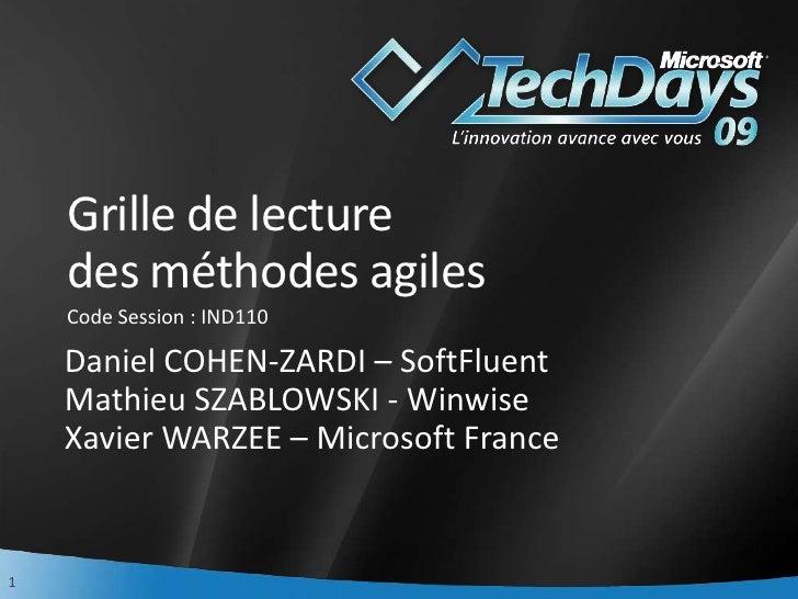 Grille de lecture     des méthodes agiles     Code Session : IND110      Daniel COHEN-ZARDI – SoftFluent     Mathieu SZABL...