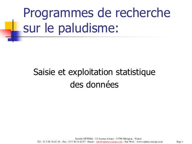 Programmes de recherchesur le paludisme: Saisie et exploitation statistique           des données                         ...