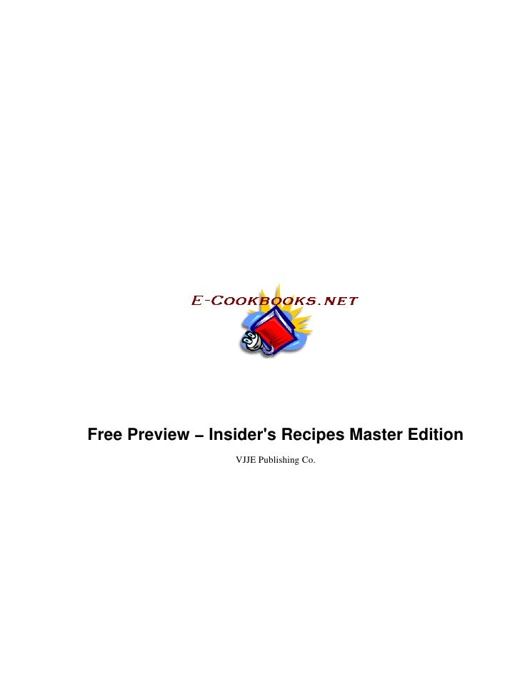 Free Preview − Insiders Recipes Master Edition                  VJJE Publishing Co.
