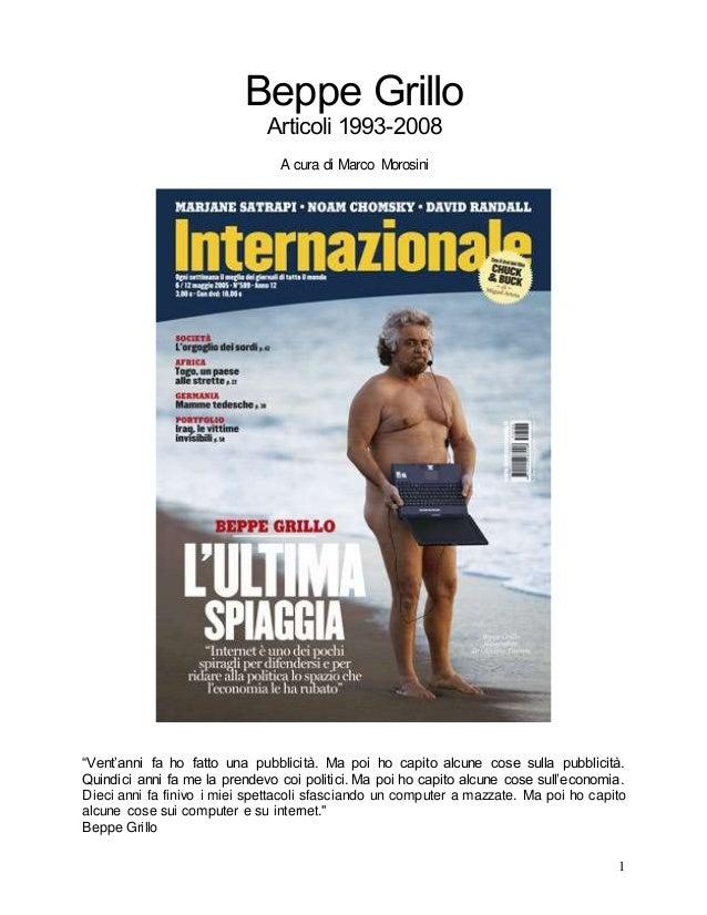 """1 Beppe Grillo Articoli 1993-2008 A cura di Marco Morosini """"Vent'anni fa ho fatto una pubblicità. Ma poi ho capito alcune ..."""