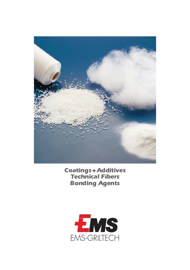 Coatings + Additives  Technical Fibers Bonding Agents EMS-GRILTECH