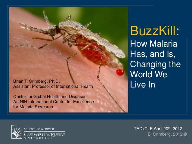 BuzzKill:                                              How Malaria                                              Has, and I...