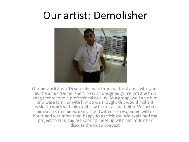 Our artist: DemolisherOur new artist is a 16 year old male from our local area, who goes by the name 'Demolisher', he is a...