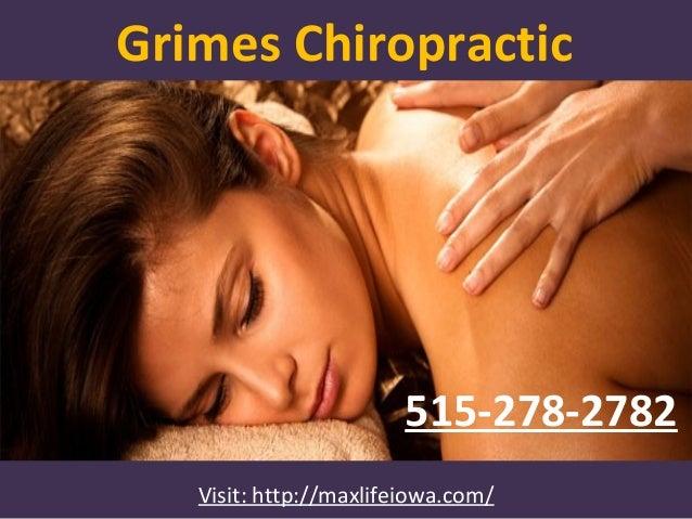Grimes Chiropractic Visit: http://maxlifeiowa.com/ 515-278-2782