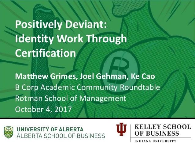 The WellWiki Project Joel Gehman Assistant Professor Strategic Management & Organization Positively Deviant: Identity Work...