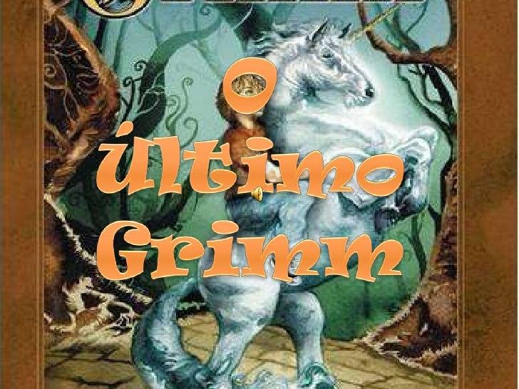 O<br />Último<br />Grimm<br />