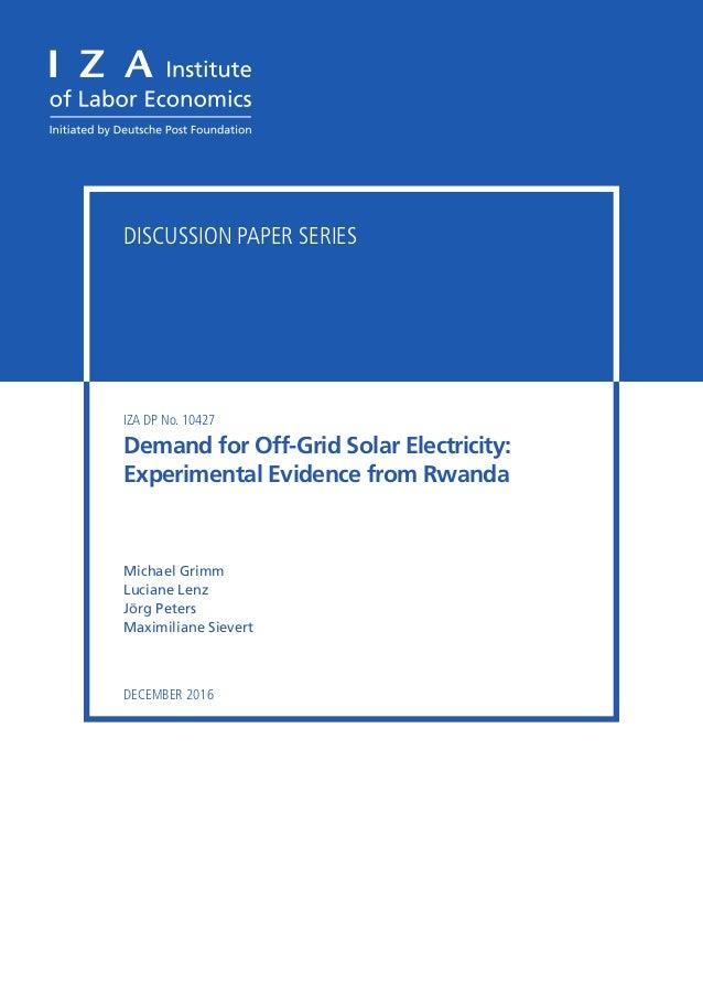 Discussion Paper Series IZA DP No. 10427 Michael Grimm Luciane Lenz Jörg Peters Maximiliane Sievert Demand for Off-Grid So...
