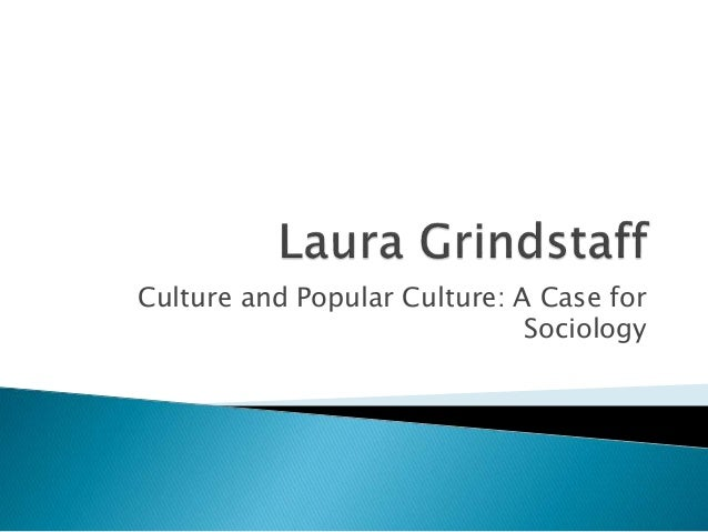 Culture and Popular Culture: A Case for Sociology