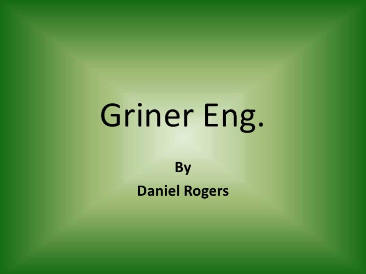 Griner Eng.<br />By <br />Daniel Rogers<br />