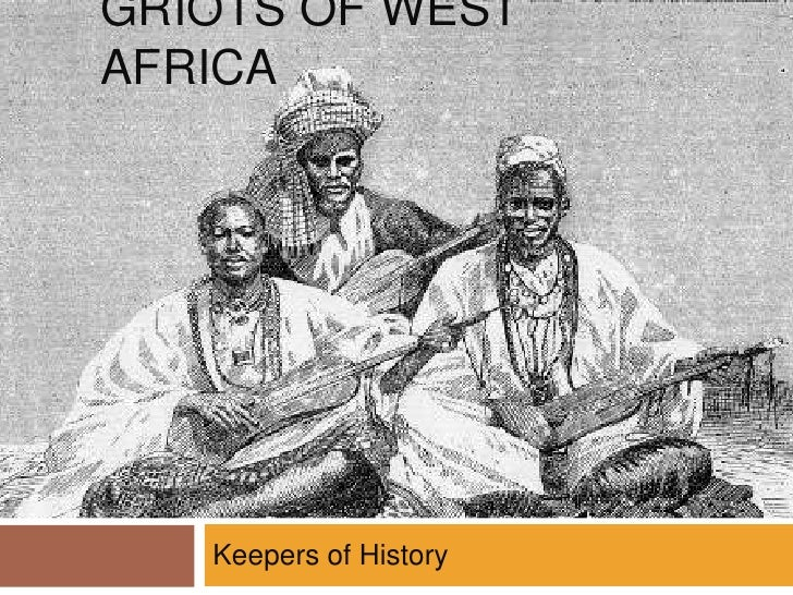 Griots of West Africa<br />Keepers of History<br />