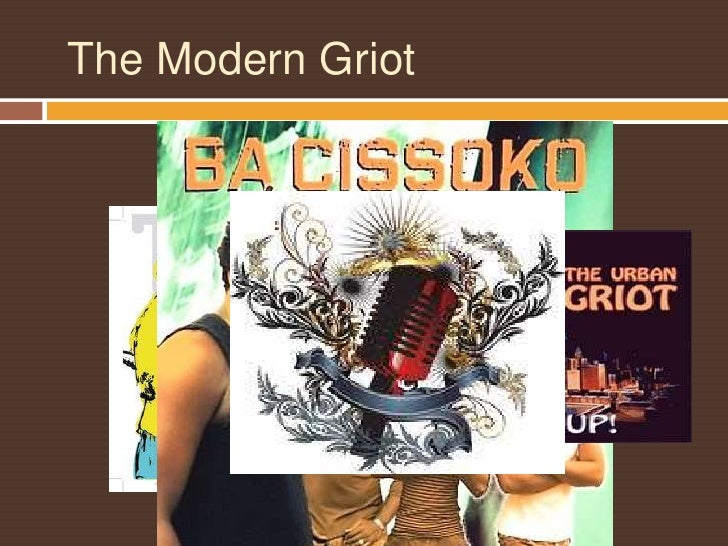 The Modern Griot<br />