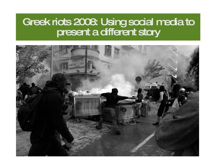 Greek riots 2008: Using social media to present a different story