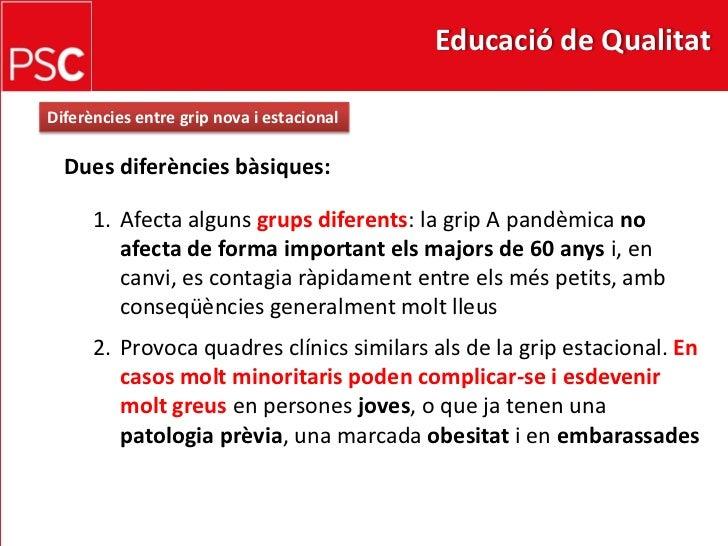 Grip A<br />Diferències entre grip nova i estacional<br />Dues diferències bàsiques:<br />Afecta alguns grups diferents: l...